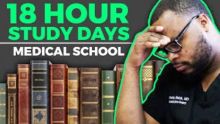 18 Hour Study days in Medical School: What it took to be successful!