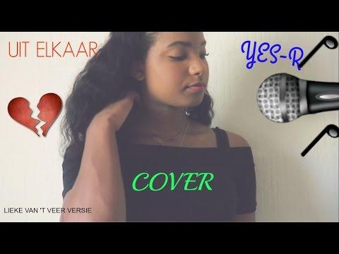 UIT ELKAAR - YES R ( LIEKE VAN 'T VEER VERSIE ) COVER !   Chelsea Smith