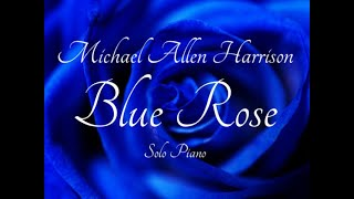 Michael Allen Harrison - Blue Rose