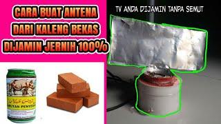 Antena tv dari kaleng bekas 100% dijamin jernih