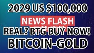 2031 BTG(BITCOIN GOLD) $100,000- BUY BTG RIGHT NOW!!!