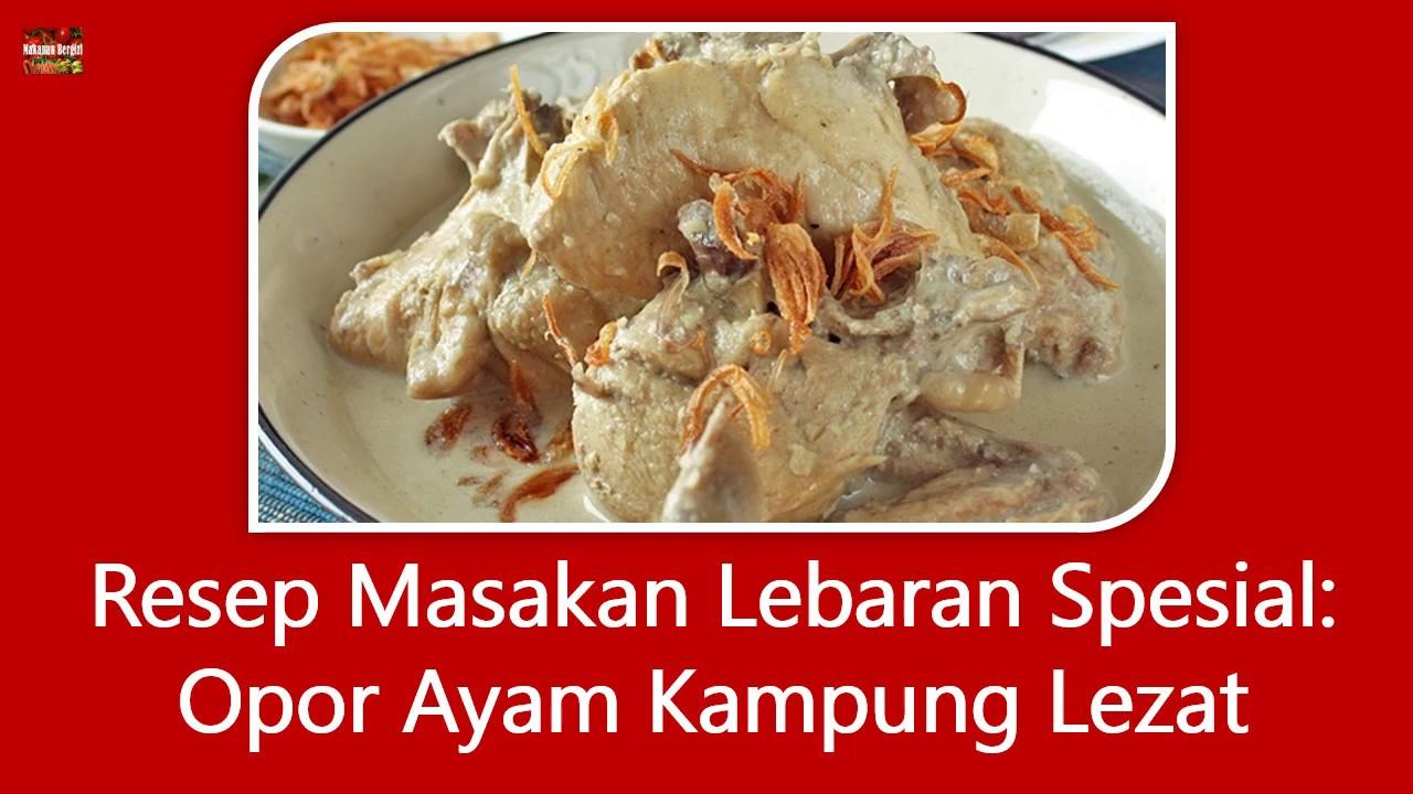 Resep Masakan Lebaran Spesial Opor Ayam Kampung Lezat