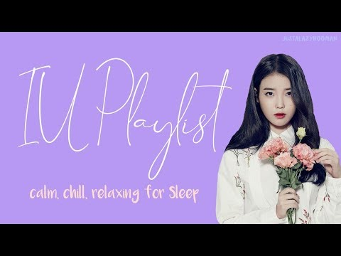 IU Playlist | calm, chill, relaxing for sleep