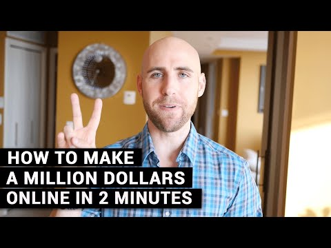 How To Make A Million Dollars Online In 2 Minutes