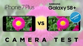 Samsung Galaxy S8 Plus vs iPhone 7 Plus Camera Test Comparison