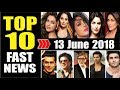 Latest Entertainment News From Bollywood | 13 June 2018