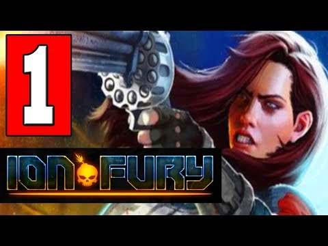 ION FURY - Gameplay Walkthrough Part 1 (FULL GAME) Lets Play Playthrough PC [ION MAIDEN]