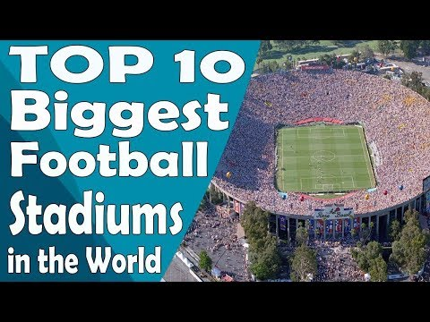 Top 10 Biggest football (Soccer) Stadiums | Table Top 10s