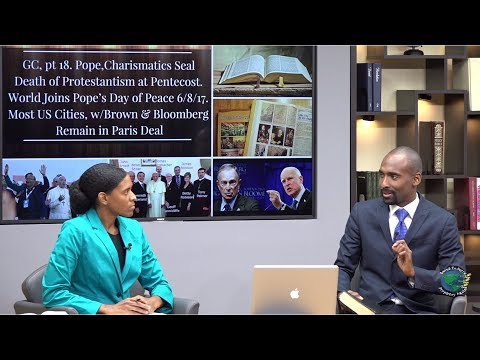 GC18.Pope,Charismatics seal Death of Protestantism@Pentecost.World joins Pope's Day of Peace 6/8/17