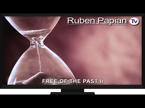 #8 Ruben Papian TV - Free Of The Past Part 2