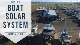 Solar On A Boat (Part 1 of 2) EP. 59