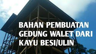 Video Kerangka gedung Walet bahan Dari Kayu Besi/Ulin download MP3, 3GP, MP4, WEBM, AVI, FLV Juni 2018