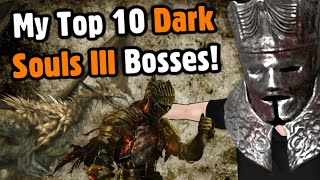 My Top 10 Dark Souls III Bosses! - Caddicarus
