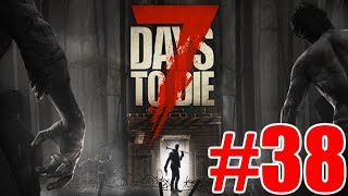 The FGN Crew Plays: 7 Days to Die #38 - Pipe Bomb Shakedown