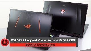 Asus ROG GL753VE vs. MSI GP72 Leopard Pro Comparison Smackdown