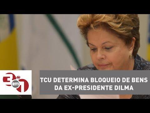 TCU determina bloqueio de bens da ex-presidente Dilma Rousseff por prejuízos em Pasadena