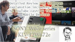 Sony Bravia W67E KLV-32W672e full review, Feature explanation, Fix Youtube Casting from Android iOS