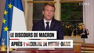 Réécoutez le discours d'Emmanuel Macron après l'incendie de Notre-Dame