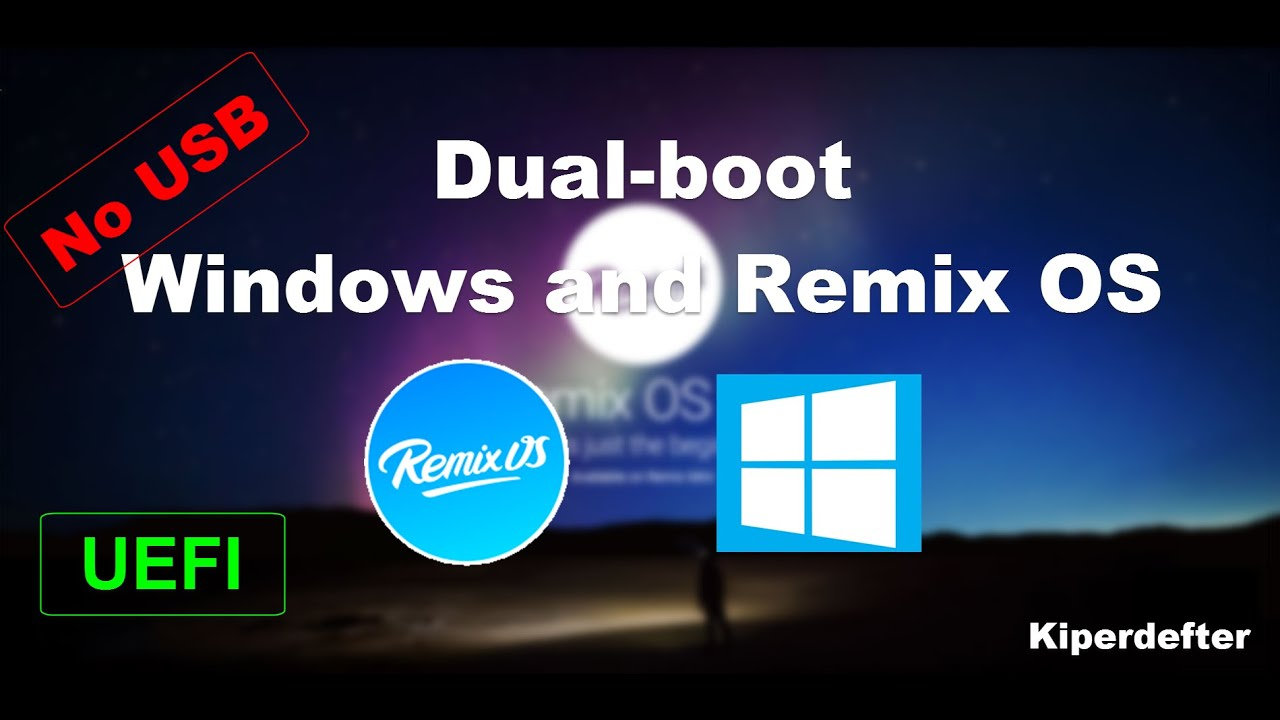 [Guide] (UEFI) How to dual boot Windows and Remix OS