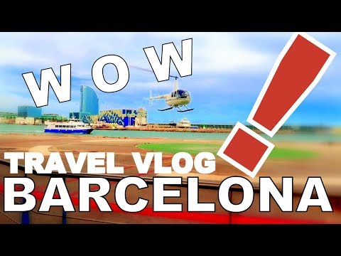 THINGS TO DO IN SPAIN BARCELONA -  EUROPE TRAVEL VLOG