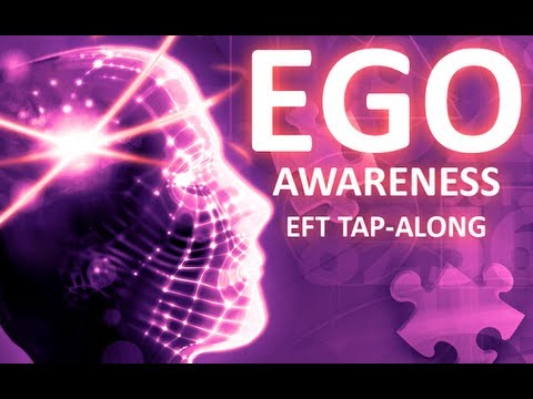 EFT Tap: Ego Awareness & Negative Self Talk!