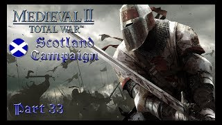"""Playing M2TW - Scotland Campaign part 33 - """"Curse you Papal States"""""""