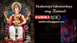 Ekadantaya Vakratundaya REMIXED by suman