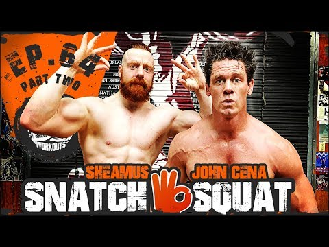 John Cena Snatch & Squat | Ep.64 PART TWO