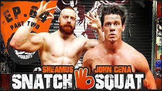 John Cena Snatch & Squat | Ep.64 PART TWO