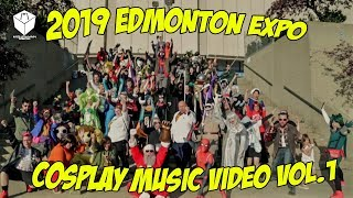2019 Edmonton Expo Cosplay Music Video | Volume 1