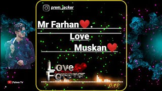 Mr Farhan and Muskan❤️ please pickup the phone| Name Ringtone| PATWA TV| Prem Jacker