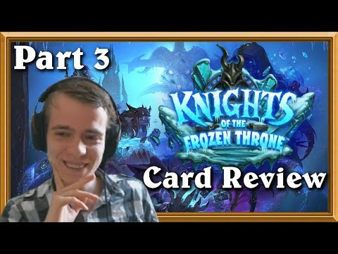 Knights Of The Frozen Throne Card Review Part 3