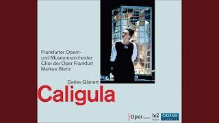 Caligula: Act IV Scene 16: Tue, was du tun musst. (Caesonia, Caligula, Chorus, Helicon)