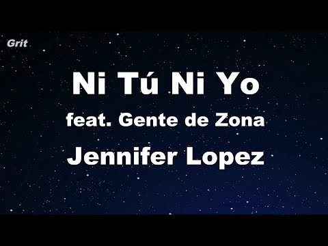 Ni Tú Ni Yo ft. Gente de Zona - Jennifer Lopez Karaoke 【No Guide Melody】 Instrumental