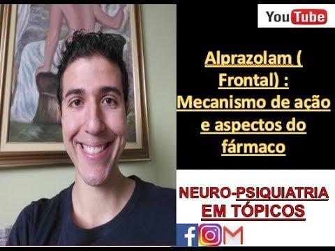 Alprazolam ( Frontal) : Mecanismo de ação e aspectos do fármaco.