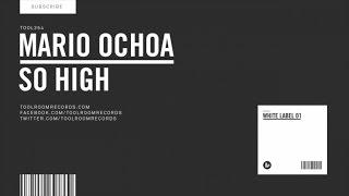 Download Mario Ochoa - So High (Original Mix) MP3 song and Music Video
