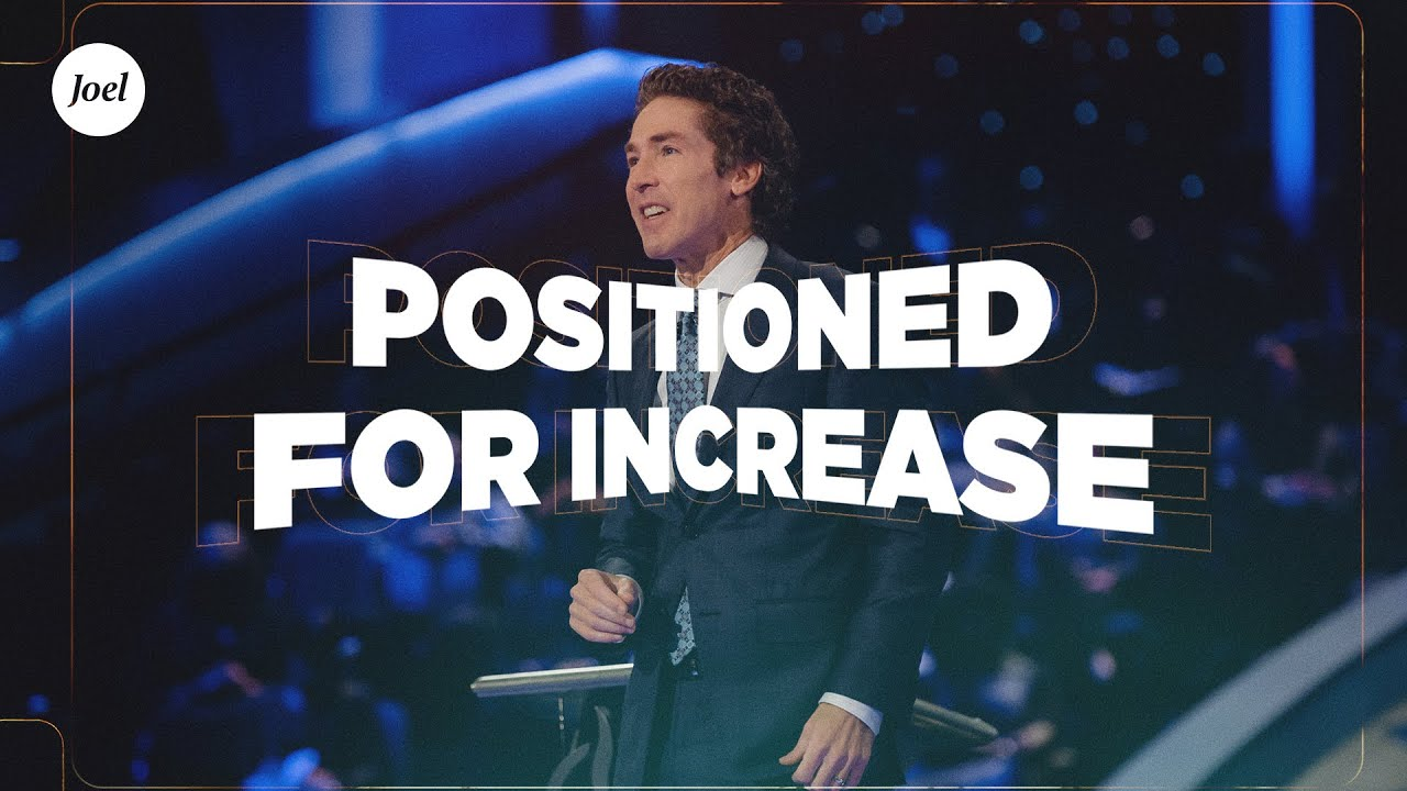 Positioned For Increase | Joel Osteen