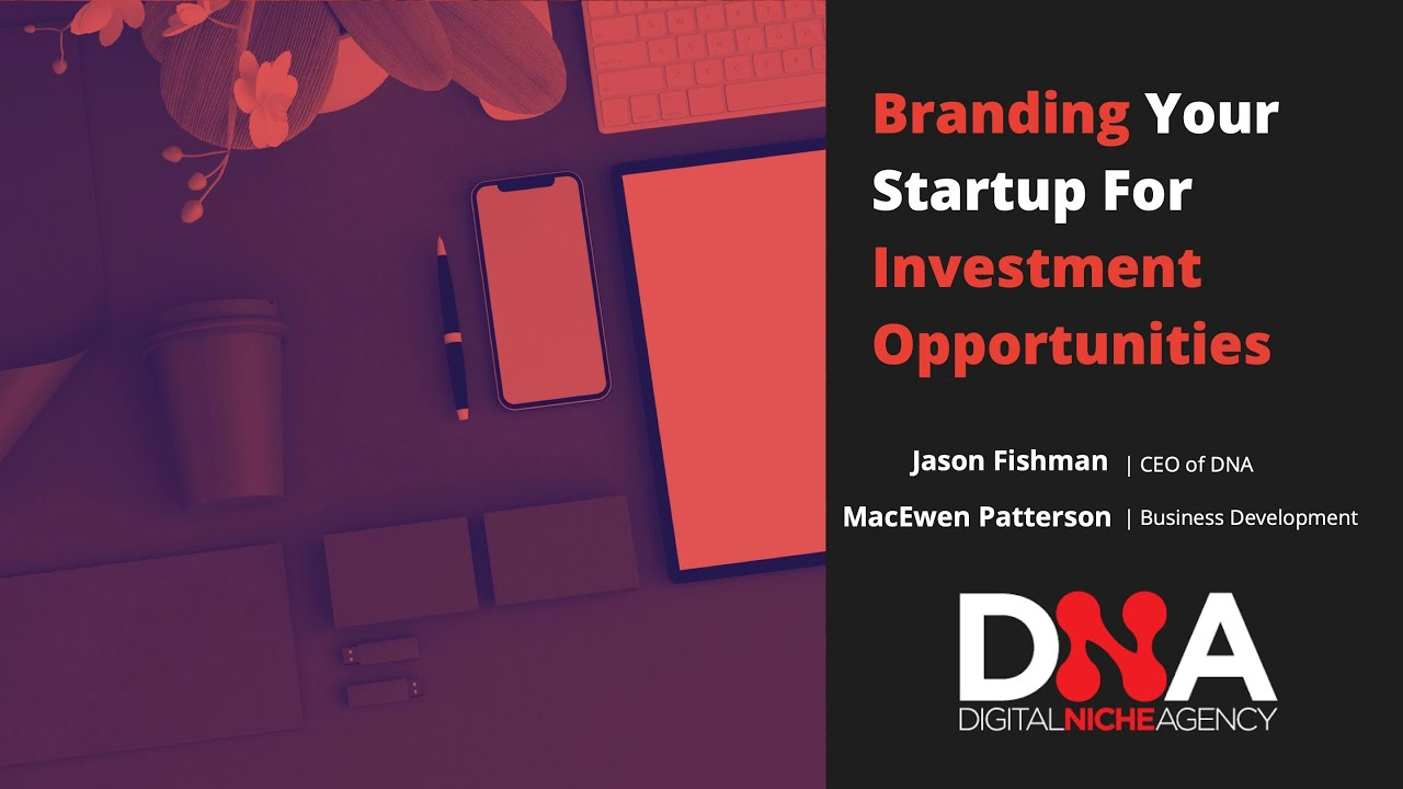 Branding Your Company For Investment Opportunities