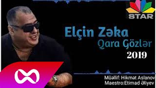 Download Elcin Zeka - Qara Gozler / 2019 Mp3 and Videos