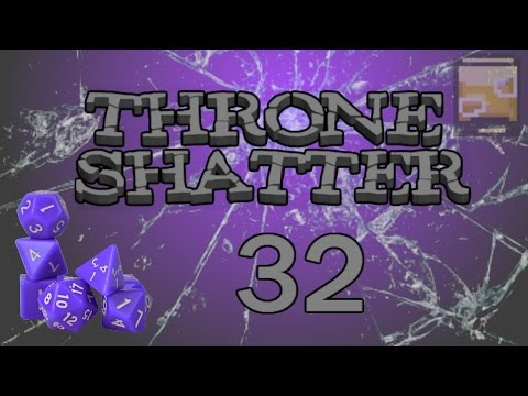 Throne Shatter Epi. 32 - Journey to the Meeting Point