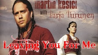 Martin Kesici feat. Tarja Turunen - Leaving You For Me (w/ Lyrics)