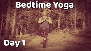 Day 1 - Standing Stretch - 7 Day Bedtime Yoga Challenge