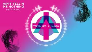 Tommy Lee - Ain't Tellin Me Nothing feat. PAV4N (Official Audio)