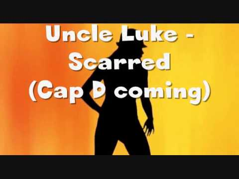 Uncle Luke Scarred Cap D coming with Lyrics
