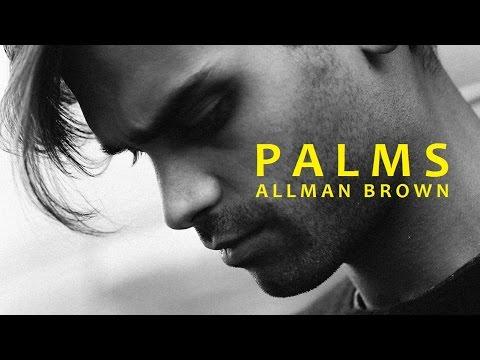 Allman Brown - Palms (ft. Liz Lawrence)
