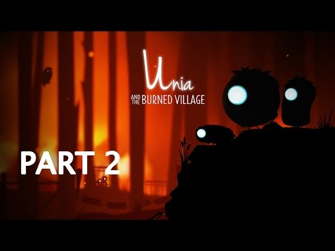 Unia And The Burned Village Gameplay Walkthrough - Part 2 (HD)