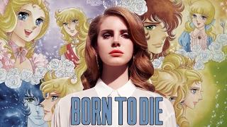 Versailles no bara / Lady Oscar: Born to die (Lana Del Rey)