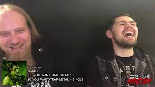 """Metal Heads React to """"So You Want Trap Metal"""" by Jasiah"""
