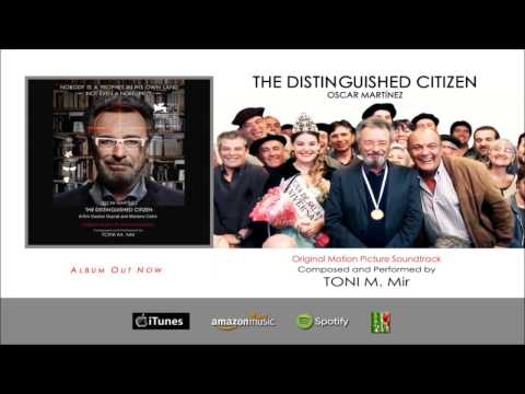 The Distinguished Citizen (Original Motion Picture Soundtrack) by Toni M  Mir