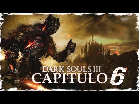 DARK SOULS 3   ESPAÑOL   CAPITULO 6